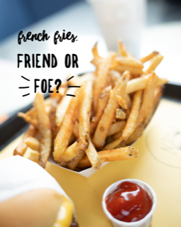 a reason to re-think eating french fries